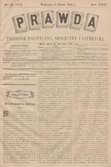 Prawda : tygodnik polityczny, społeczny i literacki. R.26, 1906, nr13