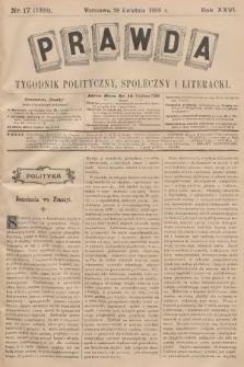 Prawda : tygodnik polityczny, społeczny i literacki. R.26, 1906, nr17