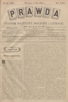Prawda : tygodnik polityczny, społeczny i literacki. R.26, 1906, nr19