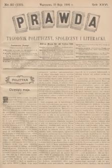 Prawda : tygodnik polityczny, społeczny i literacki. R.26, 1906, nr20