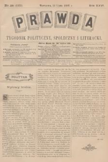 Prawda : tygodnik polityczny, społeczny i literacki. R.26, 1906, nr28