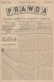 Prawda : tygodnik polityczny, społeczny i literacki. R.26, 1906, nr30