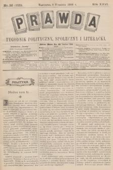 Prawda : tygodnik polityczny, społeczny i literacki. R.26, 1906, nr36