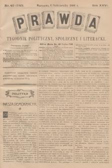 Prawda : tygodnik polityczny, społeczny i literacki. R.26, 1906, nr40