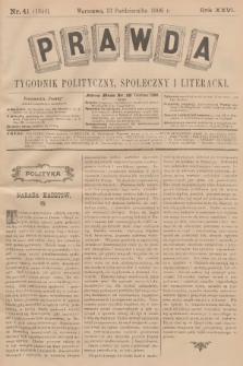 Prawda : tygodnik polityczny, społeczny i literacki. R.26, 1906, nr41