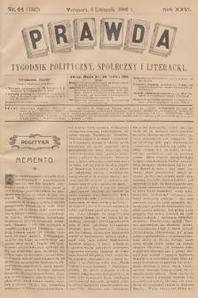 Prawda : tygodnik polityczny, społeczny i literacki. R.26, 1906, nr44