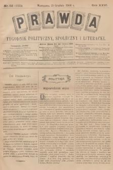 Prawda : tygodnik polityczny, społeczny i literacki. R.26, 1906, nr52