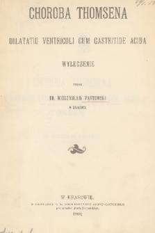 Choroba Thomsena : dilatatio ventriculi cum gastritide acida : wyleczenie