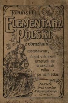 Toruński elementarz polski zobrazkami zastosowany do potrzeb dzieci, uczących się wszkole tylko po niemiecku