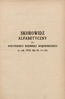 Wołyński Dziennik Wojewódzki. 1936, skorowidz alfabetyczny