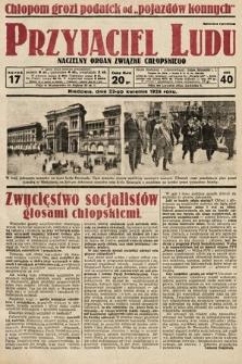 Przyjaciel Ludu : naczelny organ Związku Chłopskiego. 1928, nr17