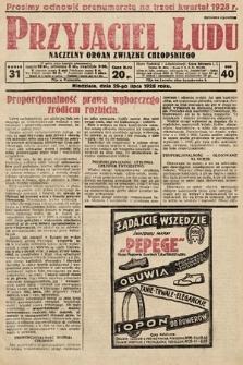Przyjaciel Ludu : naczelny organ Związku Chłopskiego. 1928, nr31