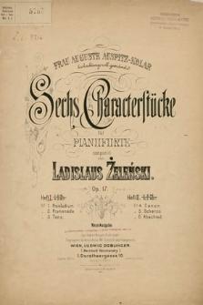Sechs Charakterstücke : für Pianoforte : Op. 17. H. 1