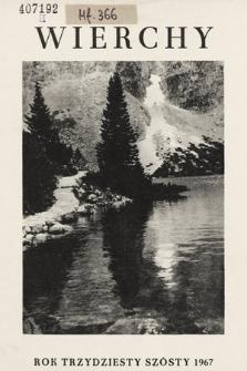 Wierchy : rocznik poświęcony górom. R.36, 1967
