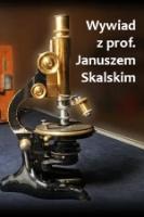 Wywiad z prof. Januszem Skalskim z dnia 8 sierpnia 2012